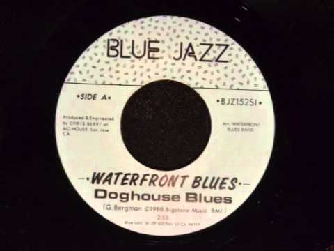 WATERFRONT BLUES-'DOGHOUSE BLUES'-BLUE JAZZ RECORDS