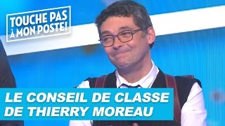 Video Le conseil de classe de Thierry Moreau dans TPMP MP3, 3GP, MP4, WEBM, AVI, FLV November 2017