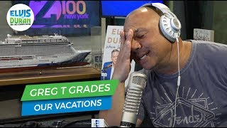 Video Greg T Grades Our Vacations and Everyone is Angry | Elvis Duran Exclusive MP3, 3GP, MP4, WEBM, AVI, FLV Juli 2019