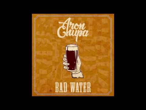 AronChupa ft. J & The People - Bad Water (Original Mix)
