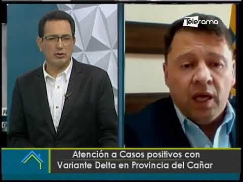 Atención a casos positivos con variante Delta en provincia del Cañar