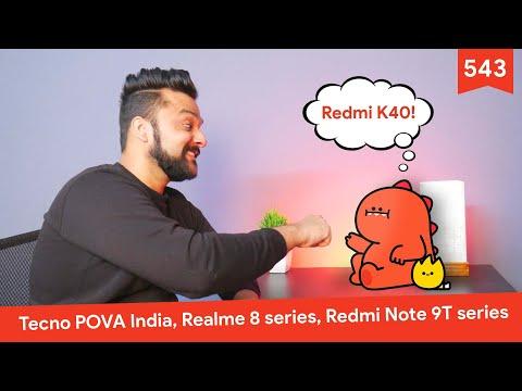 Realme 8 series, Redmi Note 9T series global, Redmi K40 series, Tecno POVA India, Moto G9 Plus India