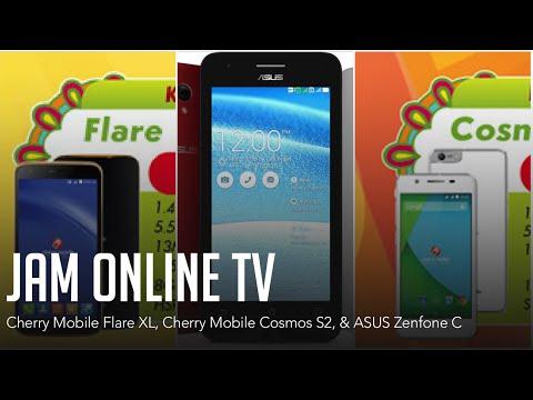 Cherry Mobile Flare XL, Cosmos S2 & ASUS Zenfone C - JAM Online TV