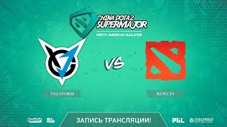 VGJ.Storm vs Rejects, China Super Major NA Qual, game 2 [Autodestruction]