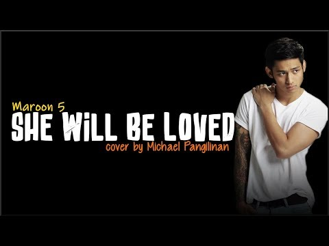 Video Maroon 5 - She Will Be Loved (Michael Pangilinan cover)(Lyrics) download in MP3, 3GP, MP4, WEBM, AVI, FLV January 2017