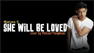 Maroon 5 - She Will Be Loved (Michael Pangilinan cover)(Lyrics)