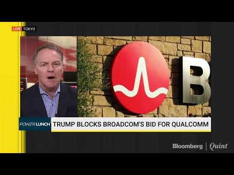 President Trump Blocks Broadcom's Takeover Bid For Qualcomm