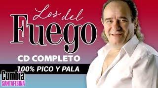 Los del Fuego  100 Pico y pala  Cd Completo