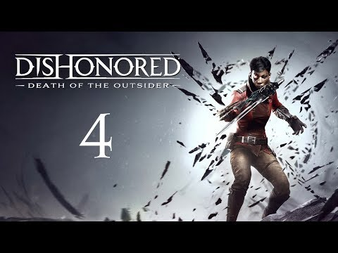 DISHONORED - Death of the Outsider #4 : I Need to Borrow Your Face (видео)