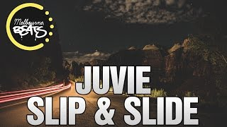 JUVIE - Slip & Slide [Exclusive]