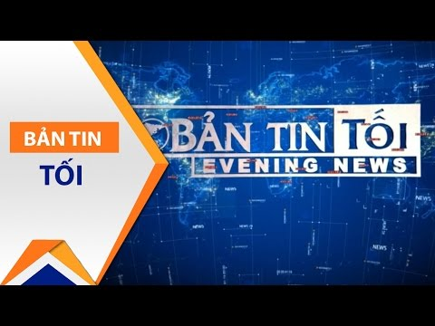 Bản tin tối ngày 12/04/2017 | VTC1 - Thời lượng: 45 phút.