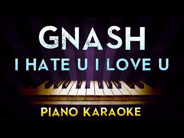 Gnash I Hate U I Love U Feat Olivia Obrien Higher Key ...