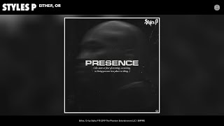 Styles P - Either, Or (Audio)