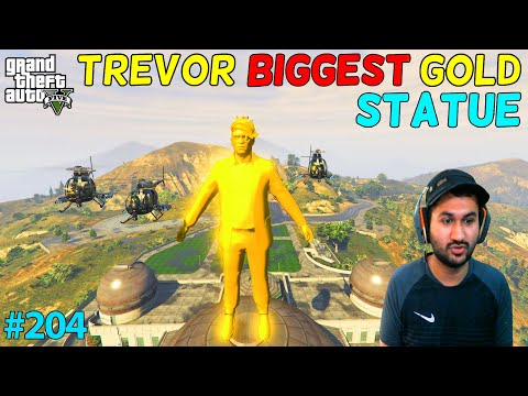 GTA 5 : TREVOR'S BIGGEST GOLD STATUE | GTA5 GAMEPLAY #204