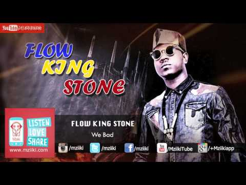 We Bad | Flow King Stone | Official Audio