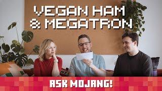 Ask Mojang #1: Vegan Ham & Megatron