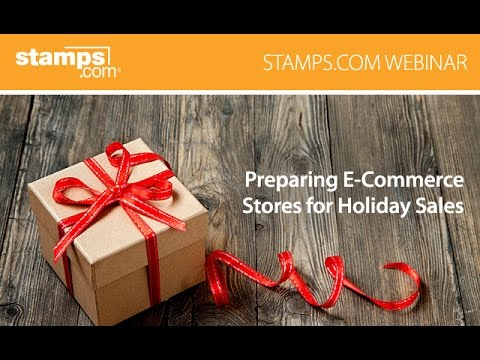 Stamps.com Webinar – Preparing E-Commerce Stores for Holiday Sales