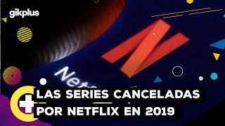 Las Series Canceladas por Netflix en 2019