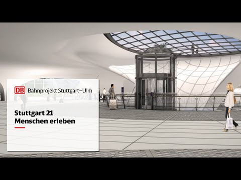 Der neue Stuttgarter Hauptbahnhof / Menschen verbinden