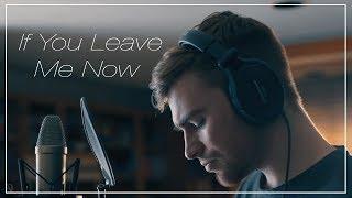 Video If You Leave Me Now  - Charlie Puth, Boyz II Men - (Cover) | Derek Anderson MP3, 3GP, MP4, WEBM, AVI, FLV Maret 2018