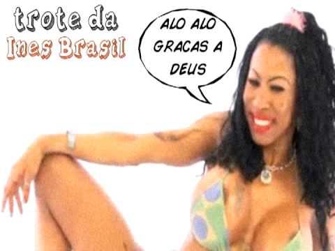 Trote da Ines Brasil
