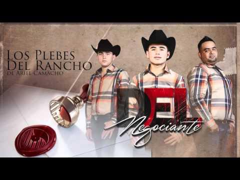 'DEL NEGOCIANTE' - Los Plebes del Rancho de Ariel Camacho - DEL Records 2015