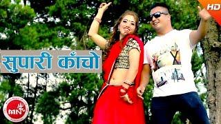 Supari Kacho - Tejas Regmi & Durga Sapkota | Ft.Bijay, Pabitra & Rishi