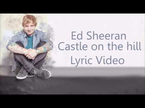 Ed Sheeran - Castle On The Hill Lyrics (видео)