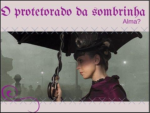 O protetorado da sombrinha - Alma?   Resenha