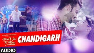 Chandigarh Audio Song   Mankirt Aulakh   Main Teri Tu Mera    Latest Punjabi Movie 2016