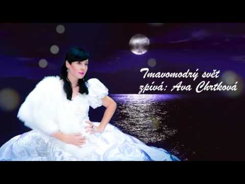 Ava Chrtková zpívá Tmavomodrý svět