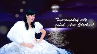 Video Ava Chrtková zpívá Tmavomodrý svět Jaroslava Ježka
