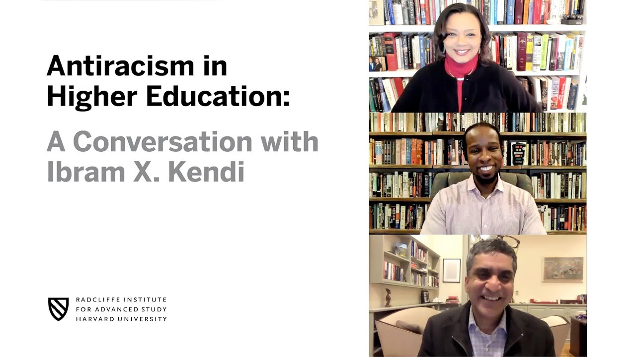 Antiracism in Higher Education: A Conversation with Ibram X. Kendi || Radcliffe Institute