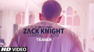 Exclusive: 'Looking For Love' Song Teaser   Zack Knight   Arijit Singh   T-Series