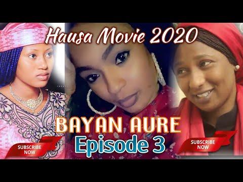 Bayan Aure Episode 3 Hausa Movie Hausa Movie Series 2020
