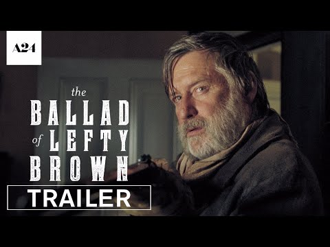 The Ballad of Lefty Brown (Trailer)