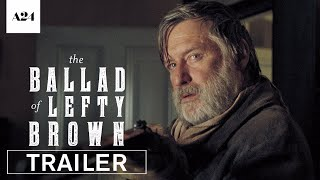 The Ballad of Lefty Brown | Official Trailer HD | A24