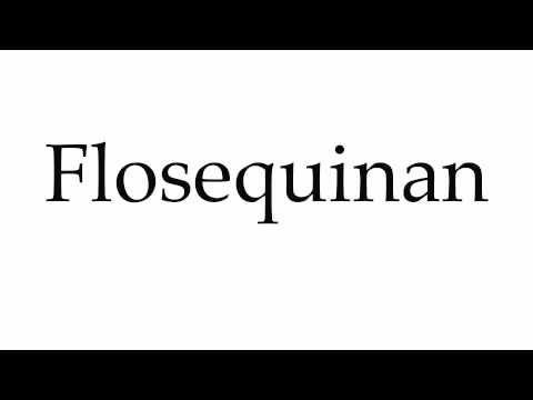 How to Pronounce Flosequinan