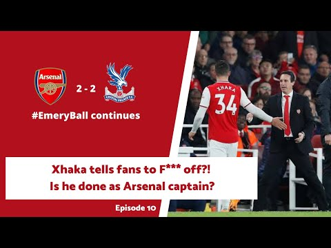 The Arsenal Away - Episode 10 – Xhaka dropping F-Bombs & how long does Emery have??