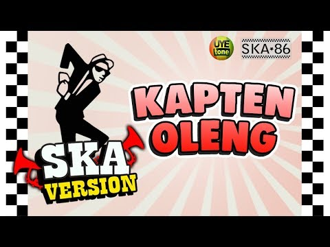 Video SKA 86 - KAPTEN OLENG (Reggae SKA Version) download in MP3, 3GP, MP4, WEBM, AVI, FLV January 2017