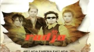 (FULL ALBUM) RADJA Aku Ada Karena Kau Ada (2006)