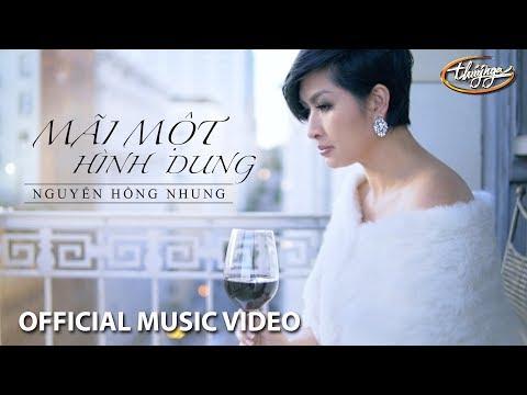 Nguyễn Hồng Nhung - Mãi Một Hình Dung (Mạnh Quân) Official Music Video - Thời lượng: 5:46.