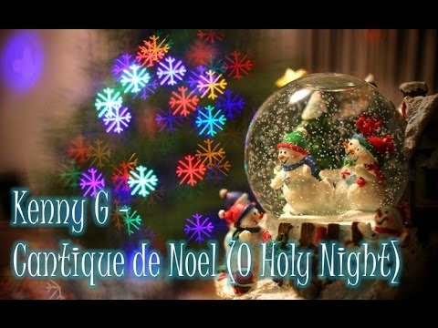 Kenny G Cantique De Noel O Holy Night