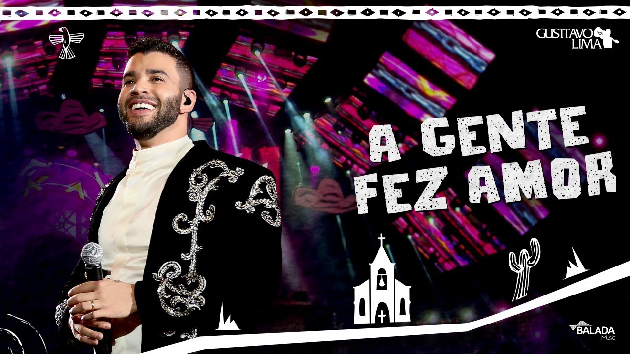 Gusttavo Lima - A Gente Fez Amor
