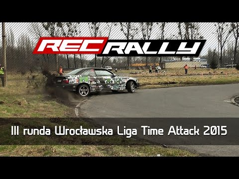 III runda Wrocławska Liga Time Attack 2015 - Action, Drift, Max Attack by RecRally