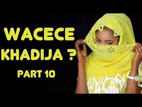 Wacece Khadija? (Part 10) Labarin Soyayya Mai Cike Da Abun Al'ajabi   Hausa Novels   Littafin Hausa