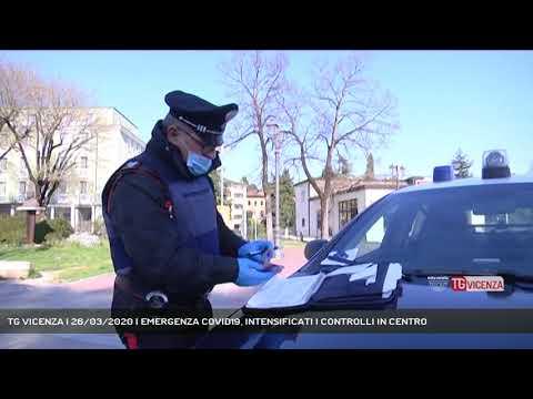TG VICENZA | 26/03/2020 | EMERGENZA COVID19, INTENSIFICATI I CONTROLLI IN CENTRO
