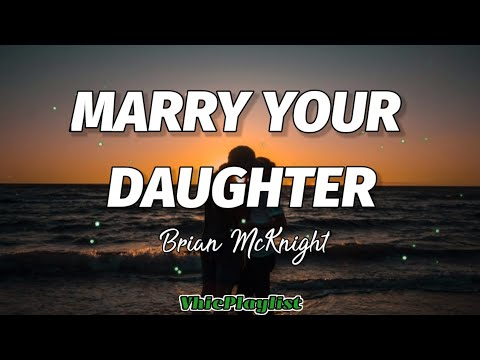 Brian McKnight - Marry Your Daughter (Lyrics)🎶