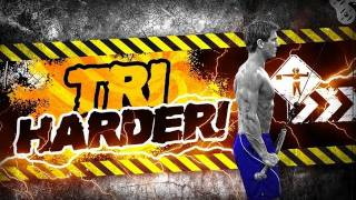 Tri-HARDER!