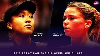 Naomi Osaka vs. Camila Giorgi | 2018 Toray Pan Pacific Open Semifinals 大坂なおみ | WTA Highlights